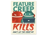 Feature Creep Kills Print by Android Foundry