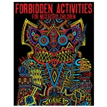 Forbidden Activities for Neglected Children: A Coloring and Activity Book by Skinner