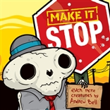 Make It Stop Even More Creatures By Andrew Bell