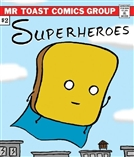 Superheroes Mr Toast Comic by Dan Goodsell