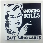 Smoking Kills (But Who Cares) Original Painting On Canvas By Artist Todd Goldman