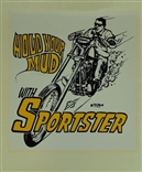 "Ed ""Big Daddy"" Roth Hold Your Mud WIth Sportster Original Decal Sticker"