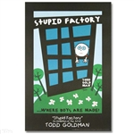Stupid Factory Stupid Factory Poster By Todd Goldman