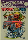 "Ed ""Big Daddy"" Roth Support Your Local Fuzz...Bribe Them! Original Decal Sticker"