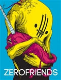 Zerofriends: A Collection of Art, Passion, and Madness Hardcover Art Book