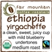 Ethiopia Yirgacheffe - 16 oz - Fair Trade Organic