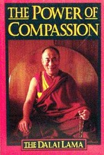 Power of Compassion <br> By: Dalai Lama