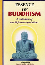 Essence of Buddhism <br> By: Singh, Harischandra Lal