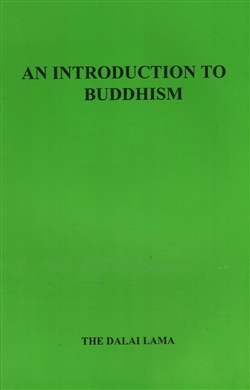 Introduction to Buddhism <br> By: Dalai Lama