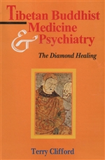 Tibetan Buddhist Medicine and Psychiatry: The Diamond Healing<br> By Terry Clifford