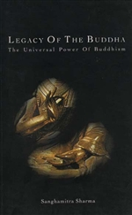 Legacy of the Buddha: The Universal Power of Buddhism