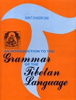 Introduction to the Grammar of the Tibetan Language <br> By: Chandra Das, Sarat