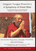 Chogyam Trungpa's Symphony of Great Bliss: An Experiential Song of Luminous Mahamudra Composed by Trungpa Rinpoche at Age 19, DVD<br>  By: Thrangu Rinpoche
