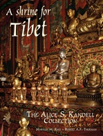 Shrine for Tibet: The Alice S. Kandell Collection of Tibetan Sacred Art