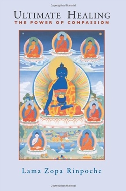 Ultimate Healing, The Power of Compassion <br> By: Lama Zopa Rinpoche
