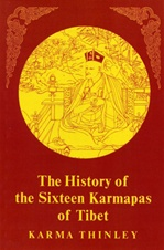 History of the Sixteen Karmapas of Tibet <br>By:  Karma Thinley