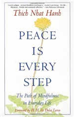 Peace is Every Step <br> By: Thich Nhat Hanh