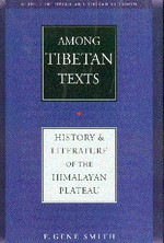 Among Tibetan Texts<br>  By: Smith, Gene