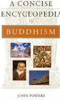 Concise Encyclopedia of Buddhism <br>  By: Powers, John