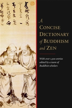 Concise Dictionary of Buddhism and Zen<br>  By: Kohn, Michael