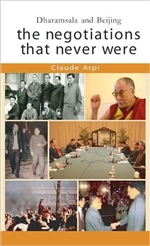 Negotiations That Never Were: Dharamsala and Beijing