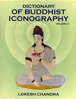 Dictionary of Buddhist Iconography, vol. 3<br>  By: Lokesh Chandra