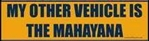 "Bumper Sticker ""My Other Vehicle Is The Mahayana"""