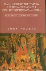 Jnanagarbha's Commentary on Just the Maitreya Chapter from the Samdhinirmocana-sutra <br> By: Powers,