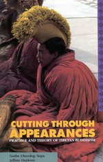 Cutting Through Appearances: Practice and theory of Tibetan Buddhism <br> By: Lhundu Sopa, Geshe and Jeffrey Hopkins