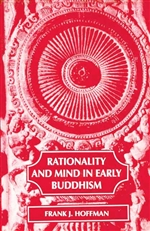 Rationality and Mind in Early Buddhism