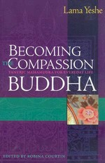 Becoming the Compassion Buddha: Tantric Mahamudra for Everyday Life <br>  By: Lama Yeshe