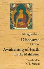Asvaghosha's Discourse On the Awakening of Faith In the Mahayana<br>  By: Asvaghosha tr. by Suzuki,