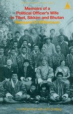 Memoirs of a Political Officer's Wife in Tibet, Sikkim and Bhutan <br> By: Williamson, Margaret D.