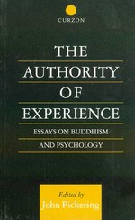 Authority of Experience: Essays on Buddhism and Psychology <br>  By: Pickering