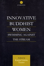 Innovative Buddhist Women; Swimming Against the Stream <br>  By Karma Lekshe Tsomo