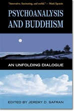 Psychoanalysis and Buddhism: An Unfolding Dialogue <br> By: Safran, Jeremy D.