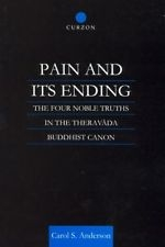 Pain and Its Ending, The Four Noble Truths in the Theravada Buddhist Canon <br>  By: Anderson