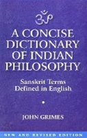 Concise Dictionary of Indian Philosophy, Sanskrit Terms Defined in English <br>  By: Grimes, John