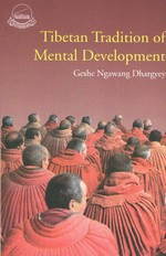 Tibetan Tradition of Mental Development <br>  By: Geshe Ngawang Dhargyey