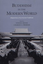 Buddhism in the Modern World: Adaptations of an Ancient Tradition <br> By: Steve Heine & Charles Prebish