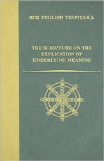 Scripture on the Explication of Underlying Meaning <br> By: John P. Keenan