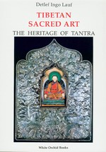 Tibetan Sacred Art, The Heritage of Tantra <br>  By:  Detelf Ingo Lauf