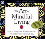 Art of Mindful Living, Audio CD <br> By: Thich Nhat Hanh