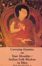 Carrying Enemies on Your Shoulder: Indian Folk Wisdom in Tibet <br> By: Hugh Meredith Flick, Jr