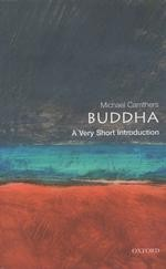 Buddha, A Very Short Introduction <br>  By: Carrithers