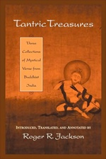 Tantric Treasures; Three Collections of Mystical Verse from Buddhist India <br>  By: Roger R. Jackson