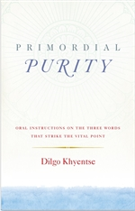 Primordial Purity, Restricted , Dilgo Khyentse Rinpoche