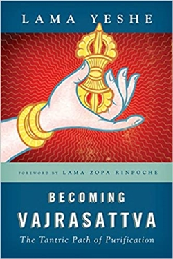 Becoming Vajrasattva: The Tantric Path of Purification
