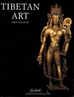 Tibetan Art: Tracing the Development of Spiritual Ideals and Art in Tibet 600-2000 <br> By: Amy Heller