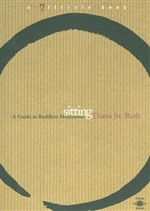 Sitting: A Guide to Buddhist Meditation <br> By: St. Ruth, Diana